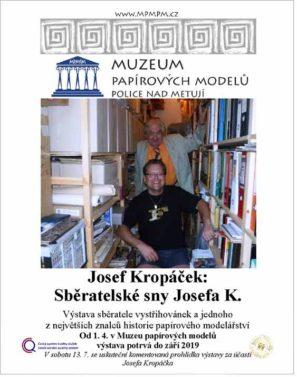Josef Kropáček: Sběratelské sny Josefa K.; výstava historických papírových modelů a vystřihovánek z největší sbírky v České republice. Od 1. 4. 2019.